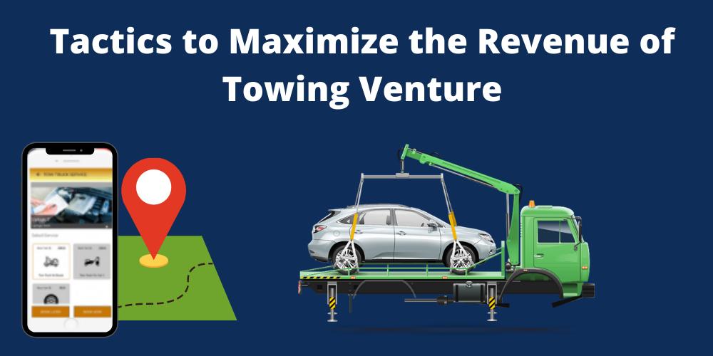 Tactics to Maximize the Revenue of Towing Venture