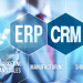 CRM or ERP: Which is Better for Your Business?